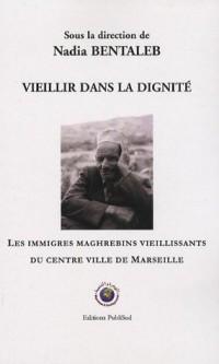 Vieillir dans la dignité : Les immigrés maghrébins vieillissants du centre ville de Marseille
