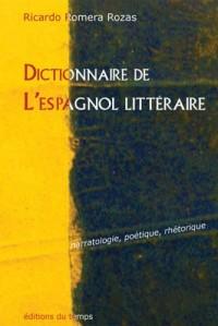 Dictionnaire de l'espagnol littéraire : Narratologie, poétique, rhétorique