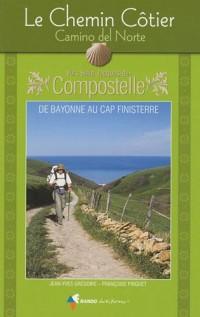 Le Chemin Côtier Camino del Norte Vers Saint-Jacques-de-Compostelle : Guide pratique du pèlerin