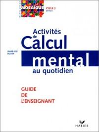Activités de calcul mental au quotidien, CP - CE1 : Guide de l'enseignant