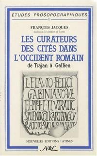 Les curateurs des cités dans l'Occident romain, de Trajan a Gallien