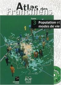 Atlas des Franciliens, tome 3 : Population et modes de vie (CD-Rom inclus)