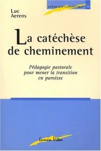 La catéchèse de cheminement. Pédagogie pastorale pour mener la transition en paroisse