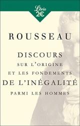 Discours sur l'origine et les fondements de l'inégalité parmi les hommes [Poche]