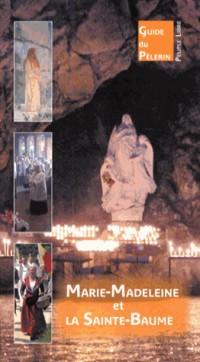 Marie-Madeleine et la Grotte de la Sainte-Baume