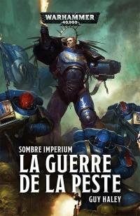 Sombre Imperium: la Guerre de la Peste