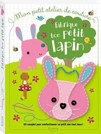 Fabrique Ton Petit Lapin (Coll. Mon Petit Atelier de Couture)