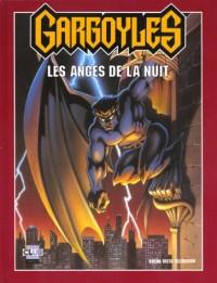 Gargoyles, les anges de la nuit