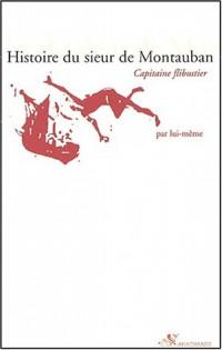 Histoire du Sieur de Montauban, capitaine flibustier, par lui-même