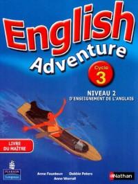 English Adventure Cycle 3 Niveau 2 d'Enseignement de l'Anglais Livre du Maitre