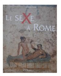 Le sexe à Rome (100 avant J-C - 250 après J-C)