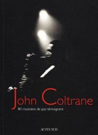 John Coltrane : 80 musiciens de jazz témoignent