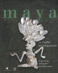 Maya de l'aube au crepuscule : Les collections du Guatemala