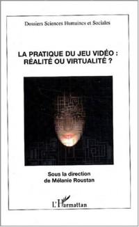 La pratique du jeu vidéo : réalité ou virtualité ?