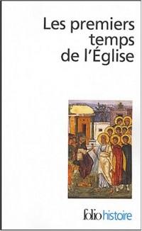 Les premiers temps de l'Eglise : De saint Paul à saint Augustin
