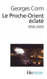 Le Proche-Orient éclaté : 1956-2006