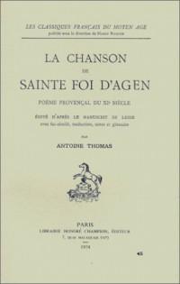 La Chanson de Sainte Foi , poème provençal du XIe siècle (d'après le manuscrit de Leide)