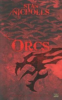 Orcs : L'intégrale de la trilogie suivi de La Relève