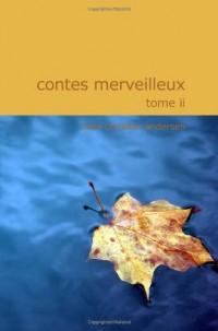 Contes Merveilleux: Tome II