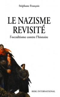 Le nazisme revisité : L'occultisme contre l'histoire