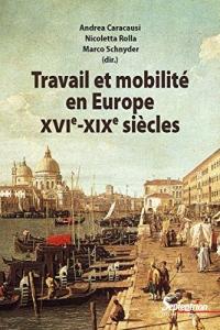 Travail et mobilité en Europe (XVI-XIXe siècles)