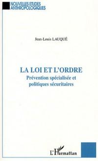 La loi et l'ordre : Prévention spécialisée et politiques sécuritaires