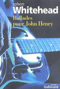 Ballades pour John Henry