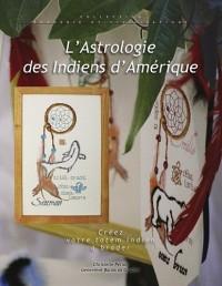 L'Astrologie des Indiens d'Amerique