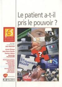 Le patient a-t-il pris le pouvoir ? : 10e Journée d'Economie de la Santé