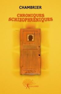 Chroniques schizophréniques