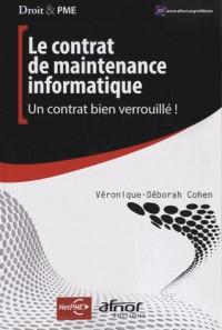Le Contrat de Maintenance Informatique. un Contrat Bien Verrouille !