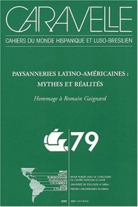 Caravelle N° 79 : Paysanneries latino-américaines : mythes et réalités