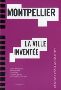 Montpellier, la ville inventée