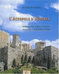 L'Acropole d'Athènes : Monuments, cultes et histoire du sanctuaire d'Athèna Polias