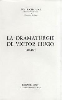 La dramaturgie de Victor Hugo (1816-1843)