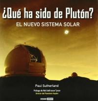 ¿Qué ha sido de Plutón? : el nuevo sistema solar