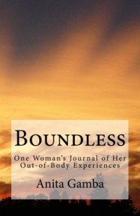 Boundless: One Woman's Journal of Her Out-of-Body Experiences