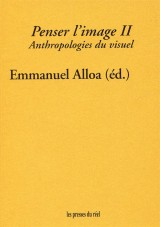 Penser l'Image - Volume 2 - Anthropologies du Visuel