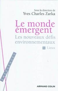 Le monde émergent - Les nouveaux défis environnementaux