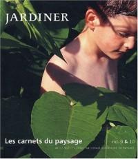 Les Carnets du paysage, numéro 9 et 10 : Jardiner