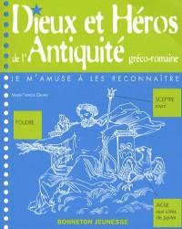 Dieux et Héros de l'Antiquité gréco-romaine