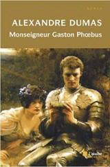 Monseigneur Gaston Phoebus : Chronique dans laquelle est racontée l'histoire du démon familier du Sire de Corasse [Poche]