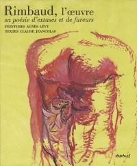 Rimbaud, l'oeuvre : Sa poésie d'extases et de fureurs