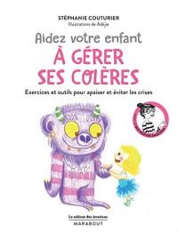 Le cabinet des émotions : Aider votre enfant à gérer ses colères: Exercices et outils pour apaiser et éviter les crises