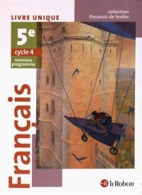 Français 5e Cycle 4 Passeurs de textes : Livre unique - Nouveau programme 2016