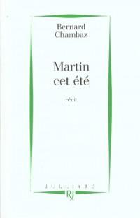 Martin cet été
