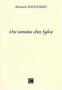 Une semaine chez Sylvie