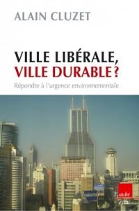Ville libérale, ville durable ?
