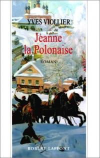 Jeanne la Polonaise, tome I