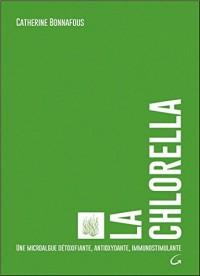 La Chlorella - Une microalgue détoxifiante, antioxydante, immunostimulante